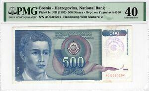 PMG Bosnia Herzegovina 1992 500 Dinara Pick 1c Handstamp #2 EF 40 RARE