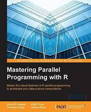 Mastering Parallel Programming with R by Thorsten Forster, Eilidh Troup,...