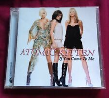 ATOMIC KITTEN - IF YOU COME TO ME - CD SINGLE