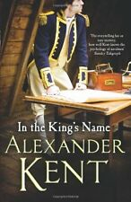 In the King's Name By Alexander Kent. 9781846055430