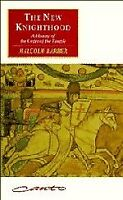 Canto: The New Knighthood : A History of the Order of the Temple by Malcolm...