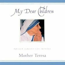 My Dear Children: Mother Teresa's Last Message by Mother Teresa of Calcutta 2002