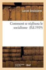 Comment Se Realisera le Socialisme by Deslinieres-L (2015, Paperback)