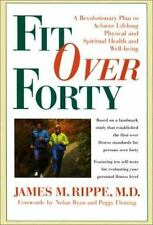Fit over Forty: A Revolutionary Plan To Achieve Lifelong Physical And Spiritual
