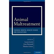 Animal Maltreatment: Forensic Mental Health Issues and Evaluations by Oxford...