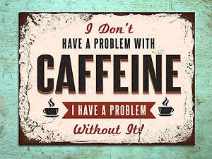 Retro vintage style Caffeine coffee kitchen tin metal sign wall door plaque