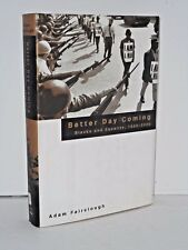 Better Day Coming  Blacks and Equality 1890-2000 by Adam Fairclough