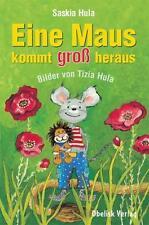 SASKIA HULA - EINE MAUS KOMMT GROß RAUS