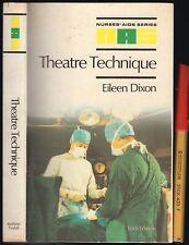 THEATRE TECHNIQUE 294 page NURSES Necessary Specialist Medical EWQUIPMENT Skills