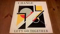 "Change – Let's Go Together Vinyl 12"" Single 45rpm 1985 Cooltempo – COOLX 107"