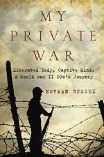 My Private War: Liberated Body, Captive Mind: A World War II POW's Journey (Pape