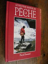 Le nouveau manuel de la pêche / Pascal Durantel