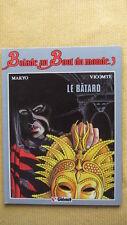 BALADE AU BOUT DU MONDE T.3 : LE BATARD - MAKYO - VICOMTE - E.O. - GLENAT