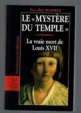 """LE """"MYSTERE DU TEMPLE"""" LA VRAIE MORT DE LOUIS XVII  PAUL ERIC BLANRUE  1996"""
