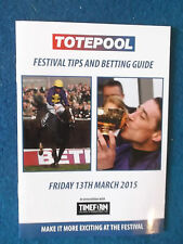 Cheltenham Festival 2015 - Totepool Betting Guide Booklet -13/3/15 -Gold Cup Day