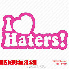 I Love Haters 13x7 Sticker Adesivo | JDM | Shocker | Fun