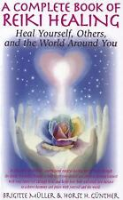 A Complete Book of Reiki Healing: Heal Yourself, Others, and the World Around Yo