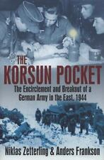 The Korsun Pocket : The Encirclement and Breakout of a German Army in the East