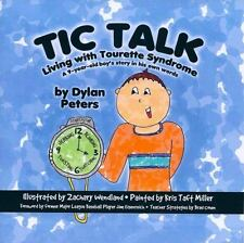 Tic Talk: Living with Tourette Syndrome: A 9-Year-Old Boy's Story in His Own Wo