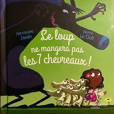 Le Loup ne mangera pas les 7 chevreaux - Hachette Jeunesse