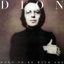 Dion - Born To Be With You/Streetheart (CDCHD 793)