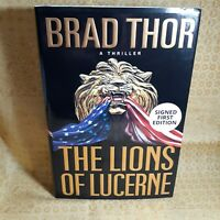 Brad Thor ~ THE LIONS OF LUCERNE ~ Brand New, First Edition Hardcover ~ SIGNED