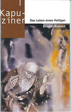 """Kapuziner - """"Das Leben eines Heiligen - Bruder Konrad"""" - Neu von P. Karl Kleiner"""