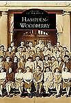 Images of America: Hampden-Woodberry by Mark Chalkley (2006, Paperback)