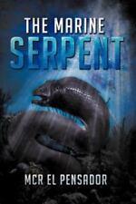 The Marine Serpent by McR El Pensador (2012, Paperback)