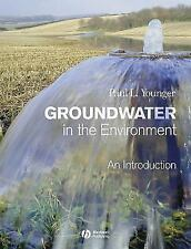 Groundwater in the Environment: An Introduction by Younger, Paul L.