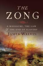 The Zong: A Massacre, the Law and the End of Slavery by James Walvin: Used