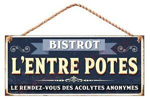 Pancarte métal Bistrot l'Entre Potes, plaque humoristique murale neuf