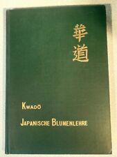 Kwado - Japanische Blumenlehre - Willi Prenzel -Die Blumen der Köstlichkeit 1928