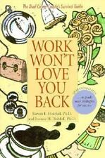 NEW - Work Won't Love You Back: The Dual Career Couple's Survival Guide