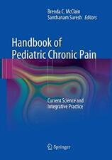 Handbook of Pediatric Chronic Pain : Current Sc, McClain, C.,,