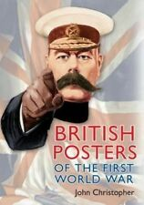 British Posters of the First World War, Very Good Condition Book, Christopher, J