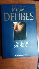 Cinco horas con Mario - Miguel Delibes. Planeta DeAgostini