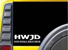 HWJD How would Jesus drive L035 8 inch Sticker christian decal