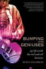 Bumping into Geniuses : My Life Inside the Rock and Roll Business by Danny...