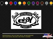 BUILT WITH GENUINE EBAY PARTS DECAL STICKER FUNNY CAR VAN WINDOW BUMPER
