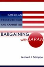 Bargaining with Japan: What American Pressure Can and Cannot Do: By Leonard D...