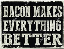 Bacon makes Everything Better Metal Sign, Rustic, Kitchen Decor, Humor, Bar