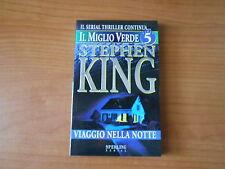 STEPHEN KING - VIAGGIO NELLA NOTTE - IL MIGLIO VERDE n.5 -SC.75