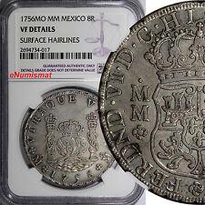 Mexico Ferdinand VI 1756 MO-MM Pillar Dollar 8 Reales NGC VF DETAILS KM104.2