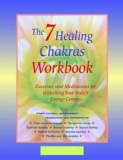 The 7 Healing Chakras Workbook: Exercises and Meditations for Unlocking Your Bod