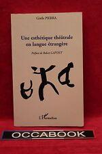 Une esthétique théâtrale en langue étrangère - Gisèle Pierra - Livre - Occasion