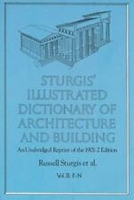 Sturgis' Illustrated Dictionary of Architecture and Building: An Unabridged Repr
