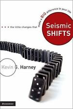 Seismic Shifts Little Changes That Make Big Difference in Your Life Harney FIRST