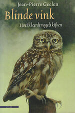 BLINDE VINK (HOE IK LEERDE VOGELS KIJKEN) - Jean-Pierre Geelen