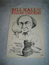 Bill Hall and the Killer Chicken by Bill Hall SIGNED 1st/1st 1981 PB Lewiston ID